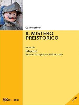 cover image of Il mistero preistorico