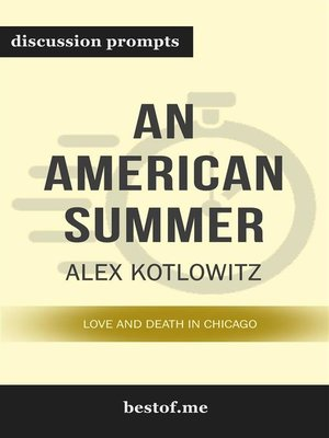 "cover image of Summary--""An American Summer--Love and Death in Chicago"" by Alex Kotlowitz 