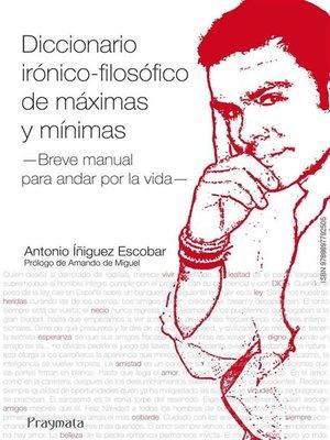 cover image of Diccionario irónico-filosófico de máximas y mínimas