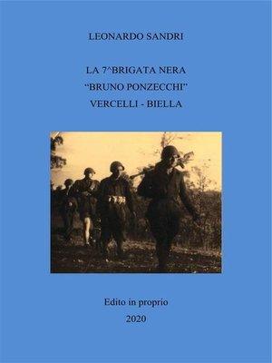 """cover image of La 7^Brigata nera """"Bruno Ponzecchi"""" Vercelli--Biella"""