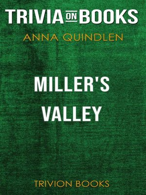 cover image of Miller's Valley by Anna Quindlen (Trivia-On-Books)