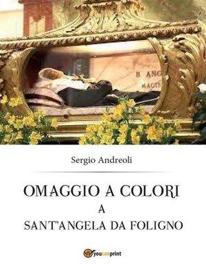 cover image of Omaggio a colori a Sant'Angela da Foligno