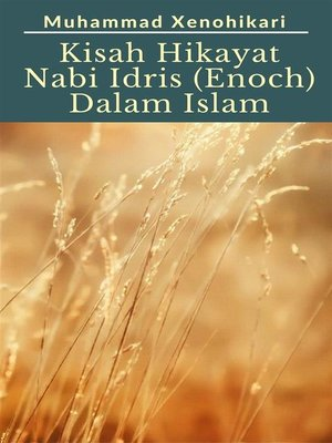 cover image of Kisah Hikayat Nabi Idris AS (Enoch) Dalam Islam