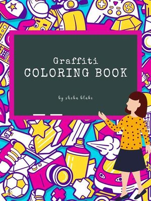 cover image of Graffiti Street Art Coloring Book for Kids Ages 4+ (Printable Version)