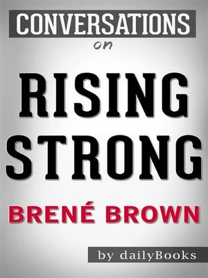 cover image of Rising Strong--How the Ability to Reset Transforms the Way We Live, Love, Parent, and Lead--byBrené Brown | Conversation Starters