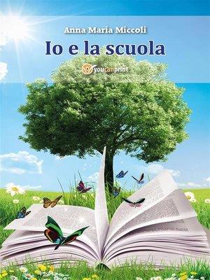 cover image of Io e la scuola