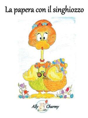 cover image of La papera con il singhiozzo