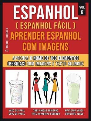 cover image of Espanhol ( Espanhol Fácil ) Aprender Espanhol Com Imagens (Vol 6)