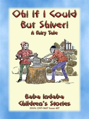 cover image of OH, IF I COULD BUT SHIVER!--A European Fairy Tale with a moral