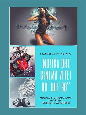 cover image of Muzika dhe Cinema Vitet 80' dhe 90'