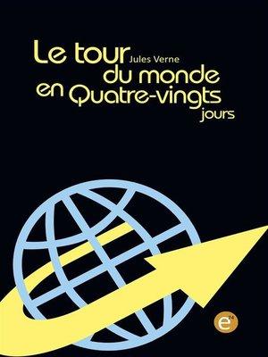 cover image of Le tour du monde en quatre-vingt jours