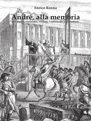 cover image of André, alla memoria per flauto, clarinetto, violino, violoncello e pianoforte