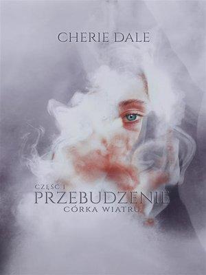 cover image of Córka wiatru. Przebudzenie
