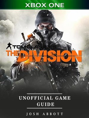 cover image of Tom Clancys the Division Xbox One Unofficial Game Guide