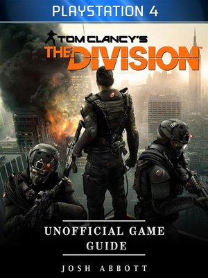 cover image of Tom Clancys Playstation 4 the Division Unofficial Game Guide