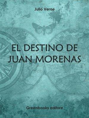cover image of El destino de Juan Morenas