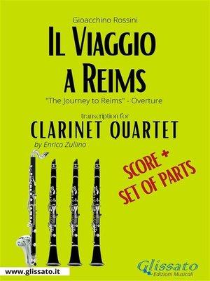 cover image of Il Viaggio a Reims (overture) Clarinet Quartet--Score & Parts