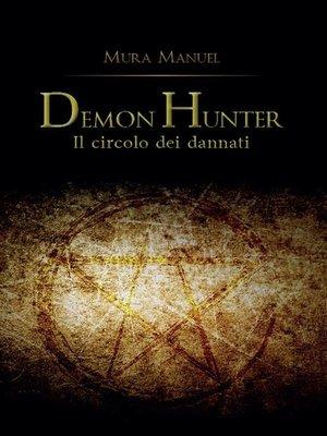 cover image of Demon Hunter. Il circolo dei dannati