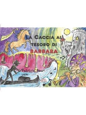 cover image of La caccia la tesoro di Barbara