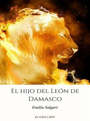 cover image of El hijo del León de Damasco