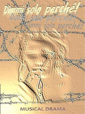 cover image of Dimmi solo perché?