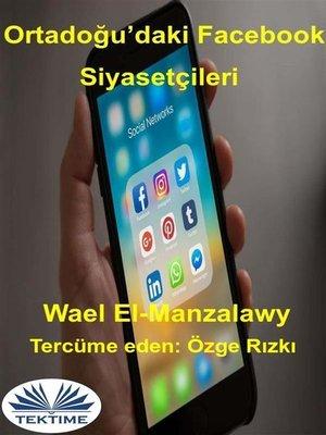cover image of Ortadoğu'Daki Facebook Siyasetçileri
