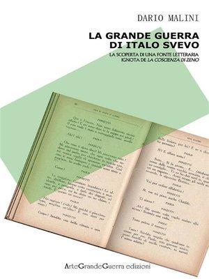 """cover image of La Grande Guerra di Italo Svevo. La scoperta di una fonte letteraria ignota de """"La coscienza di Zeno"""""""