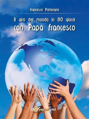 cover image of Il giro del mondo in 80 giorni con Papa Francesco