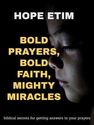 cover image of Bold Prayers, Bold Faith, Mighty Miracles