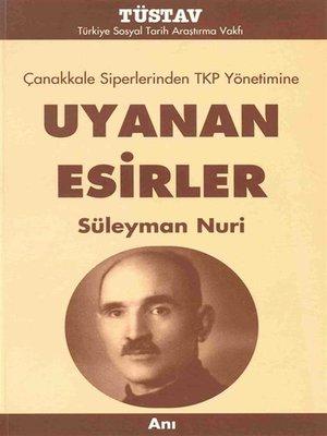 cover image of Çanakkale Siperlerinden TKP Yönetimine Uyanan Esirler