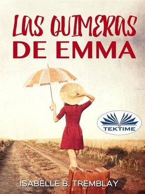 cover image of Las Quimeras De Emma
