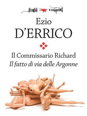 cover image of Il commissario Richard. Il fatto di via delle Argonne
