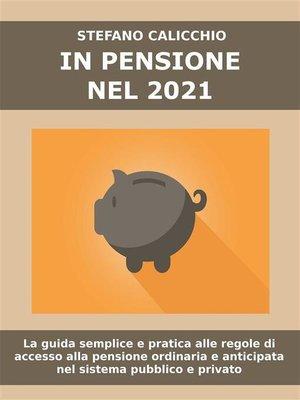 cover image of IN PENSIONE NEL 2020. La guida semplice e pratica alle regole di accesso alla pensione ordinaria e anticipata nel sistema pubblico e privato.