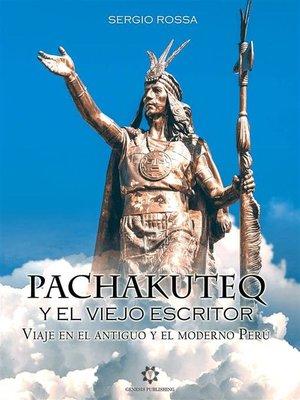 cover image of Pachakuteq y el viejo escritor