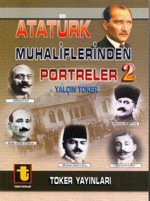 cover image of Atatürk Muhaliflerinden Portreler 2