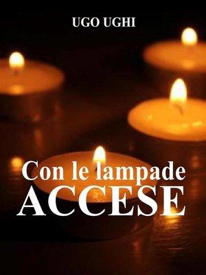cover image of Con le lampade accese