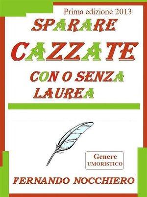 cover image of Sparare cazzate con o senza laurea