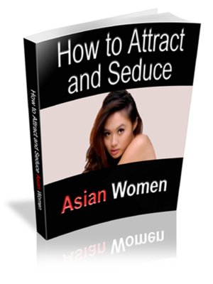 cover image of How to Attract & Seduce Asian Women