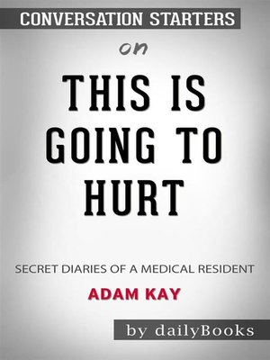 cover image of This Is Going to Hurt--Secret Diaries of a Medical Resident by Adam Kay--Conversation Starters