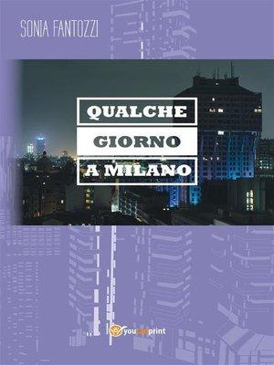 cover image of Qualche giorno a Milano