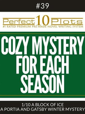 """cover image of Perfect 10 Cozy Mystery for Each Season Plots #39-1 """"A BLOCK OF ICE – a PORTIA AND GATSBY WINTER MYSTERY"""""""