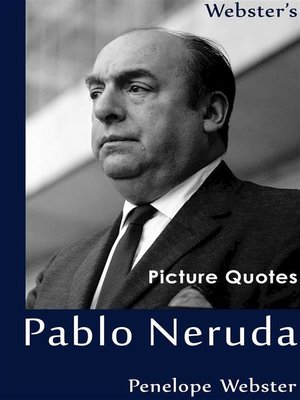 cover image of Webster's Pablo Neruda Picture Quotes