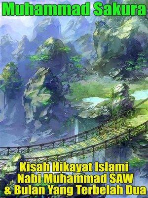 cover image of Kisah Hikayat Islami Nabi Muhammad SAW & Bulan Yang Terbelah Dua