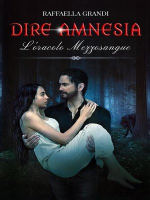 cover image of Dire Amnesia. L'oracolo mezzosangue