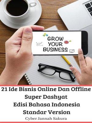 cover image of 21 Ide Bisnis Online Dan Offline Super Dashyat Edisi Bahasa Indonesia Standar Version