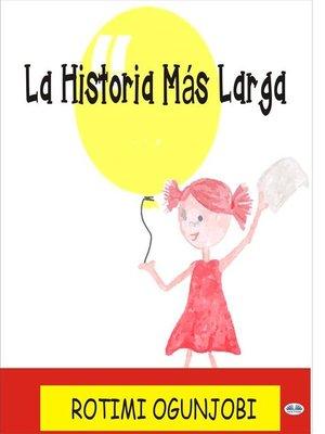 cover image of La Historia Más Larga.