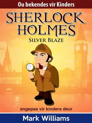 cover image of Sherlock Holmes--Sherlock Vir Kinders--Silver Blaze