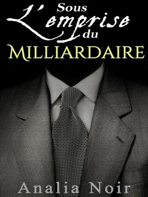cover image of Sous L'Emprise du Milliardaire (Volume 1)