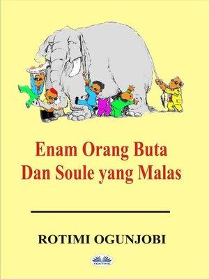 cover image of Enam Orang Buta Dan Soule Yang Malas