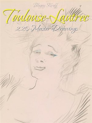 cover image of Toulouse-Lautrec--220 Master Drawings